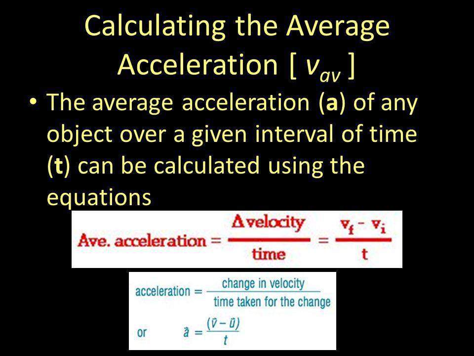 Calculating the Average Acceleration [ vav ]